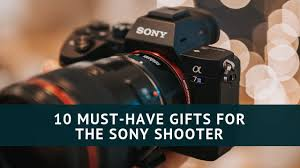 10 must have gifts for the sony shooter