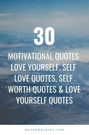 Top 30 Motivational Quotes Love Yourself Self Love Quotes Self