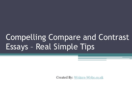 compelling compare and contrast essays real simple tips compelling compare and contrastessays real simple tips created by