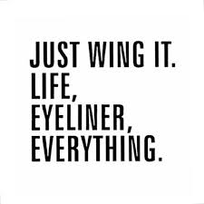 best 25 glamour quotes ideas on pinterest quotes for myself Wedding Day Makeup Quotes just wing it life, eyeliner, everything , inspirational & motivational quotes brought to you by inspirational Sexy Wedding Day Makeup