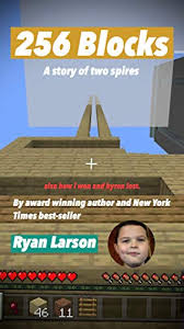 256 Blocks: A story of two spires   also how I beat Byron. (Volume 1) -  Kindle edition by Larson, Ryan, Peters, Byron. Arts & Photography Kindle  eBooks @ Amazon.com.