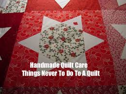 Handmade Quilt Care - Things Never To Do To A Quilt &  Adamdwight.com