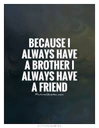 I Love My Brother Quotes Beauteous I Love My Brother Quotes Sayings I Love My Brother Picture Quotes
