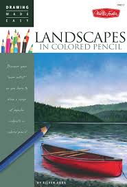 landscapes in colored pencil connect to your colorful side as you learn to draw landscapes in colored pencil drawing made easy eileen sorg