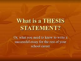what is a thesis statement what is a thesis statement or what you need to know to write a