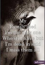 All My Family Died I'm The Only One Who Still Alive But I'm Dead Enchanting Loved Family Dead Miss