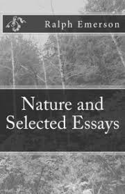 example about nature essay by ralph waldo emerson this is not an example of the work written by our professional essay writers ralph waldo emerson nineteenth century poet and writer expresses a philosophy
