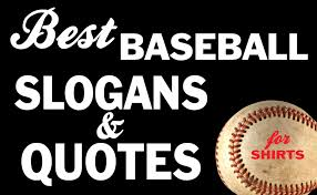 Iza Design Blogthe Best Baseball Slogans And Quotes For T Shirts