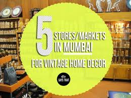 Small Picture SHOPPING FOR HOME DECOR IN MUMBAI