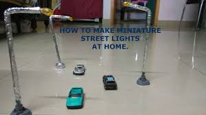 Miniature Village Street Lights How To Make Miniature Street Lights Road Side Lights