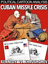 cuban missile crisis political cartoon ysis uses mon core investigation to explain the brinksmanship that took place between president kennedy and