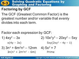 holt algebra 2 5 3 solving quadratic equations by graphing and factoring factoring by gcf