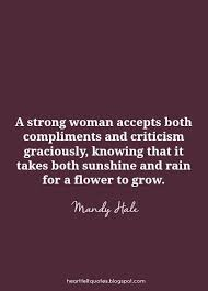 A Strong Woman Accepts Both Compliments And Criticism Graciously Fascinating Criticism Quotes