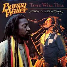 BUNNY WAILER - Time will tell - A tribute to Bob Marley (1990) - La  Disquería | Reggae Download