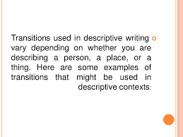 descriptive essay writing 10 transitions used in descriptive
