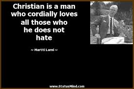 Smart Christian Quotes Best Of Christian Is A Man Who Cordially Loves All Those StatusMind