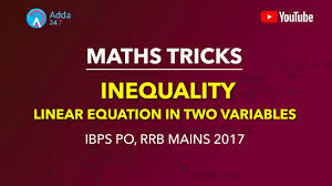 linear equation in two variables inequality maths tricks ibps po rrb mains 2017