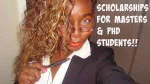 how to get a scholarship masters and phd students how to get a scholarship masters and phd students