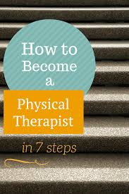 how to become a physical therapist in steps