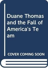 Duane Thomas and the Fall of America's Team: Thomas, Duane, Zimmerman,  Paul: 9780446357142: Amazon.com: Books
