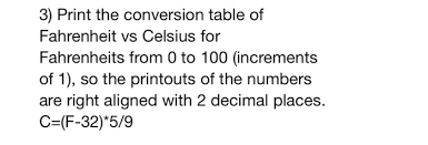 Celcius To Farenheit Conversion Chart Printable Solved 3 Print The Conversion Table Of Fahrenheit Vs Cel