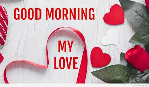 good morning my love good morning messages for him or her wishes sms
