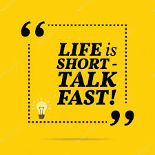 Citation De Motivation Inspirante La Vie Est Courte Talk Fast