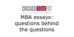 chicago booth mba application essays questions behind the  chicago booth mba application essays questions behind the questions