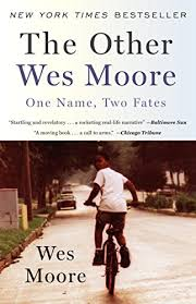 The Other Wes Moore One Name Two Fates See More