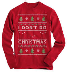 Don't Do Christmas Ugly Christmas Sweater - T-Shirt – Gnarly Tees