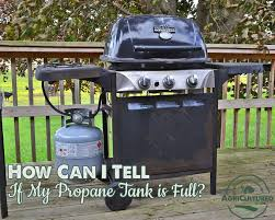 how can i tell if my propane tank is full on agricultured if you have ever been with an empty propane tank when you were counting on the grill for