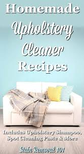 homemade couch cleaner several homemade upholstery cleaner recipes you can use including shampoo spot cleaning paste homemade couch cleaner disinfectant