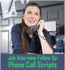 Job Interview Follow Up Phone Calls: Opening Scripts and Voicemail ... Job Interview Follow Up Phone Calls: Opening Scripts and Voicemail Strategy