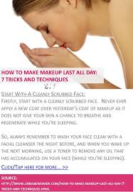 how to make makeup last all day 7 tricks and techniques