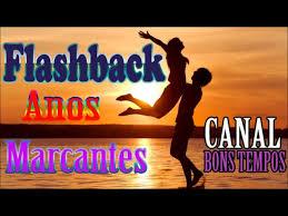 Só tocamos os melhores flashbacks dos anos 70,80 e 90. Flash Back Anos 80 90 Love Songs Romanticas Youtube