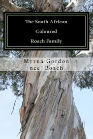 The South African Coloured Roach Family: 1813 to 1941 by Myrna Gordon neï  Roach | Paperback | Barnes & Noble®