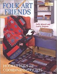 Folk Art Friends: Hooked Rugs and Coordinating Quilts (That Patchwork  Place): Minick, Polly, Simpson, Laurie: 0744527105885: Amazon.com: Books