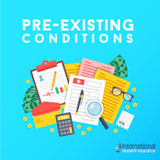 pre existing conditions if you are an international student