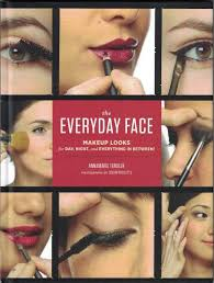 the everyday face makeup looks hardcover 2017
