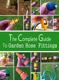 fittings you need to connect up your garden hose to an indoor or garden tap and also how to attach it to spray nozzles sprinklers pressure washers and