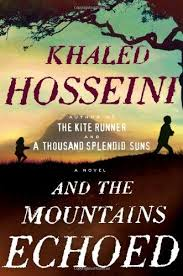 and the mountains echoed hardcover by khaled hosseini author of kite runner a thousand splendid