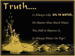 Truth Quotes Stunning Truth Quotes Truth Is Always Like Oil In Water
