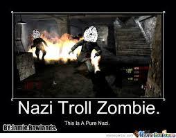Nazi Troll Zombie by jamie.rowlands.96 - Meme Center via Relatably.com