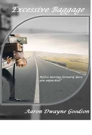 Excessive Baggage by Aaron Goodson   Blurb Books
