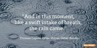 famous literary quotes about rain it forward truman capote rain quote