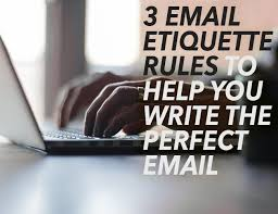 3 Email Etiquette Rules To Help You Write The Perfect Email The