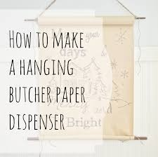 how to make a diy butcher paper dispenser