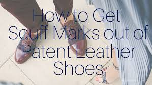 how to get scuffs out of patent leather