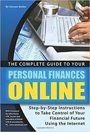 The Complete Guide To Your Personal Finances Online Step