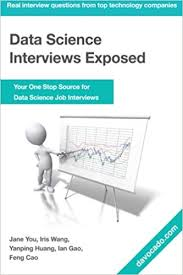 Data Science Interviews Exposed Yanping Huang Jane You Iris Wang